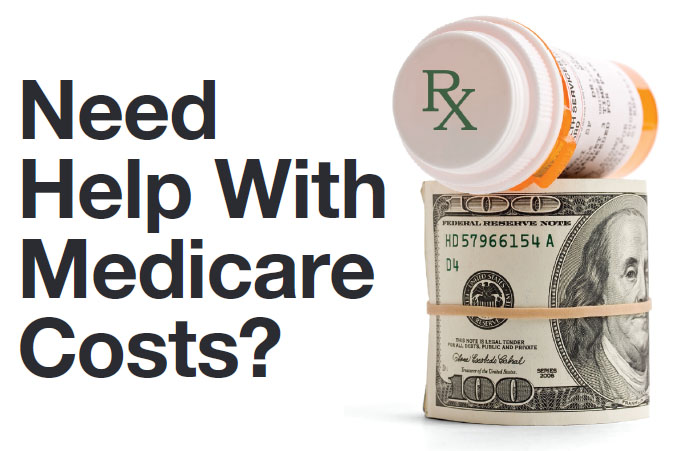 Need Help with Medicare Costs?